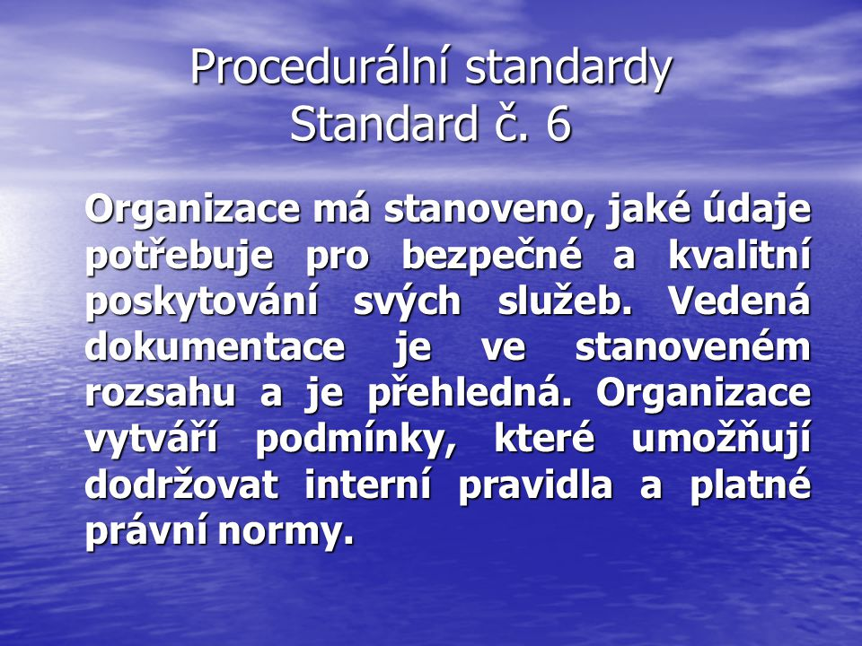 Procedurální standardy Standard č. 6