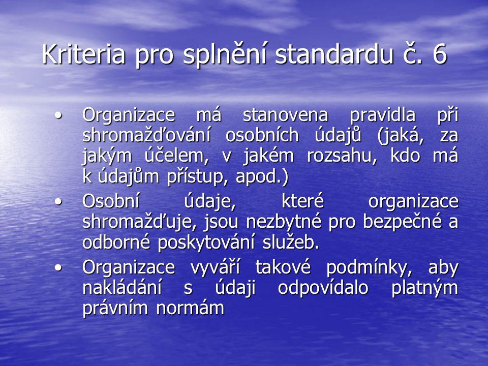 Kriteria pro splnění standardu č. 6