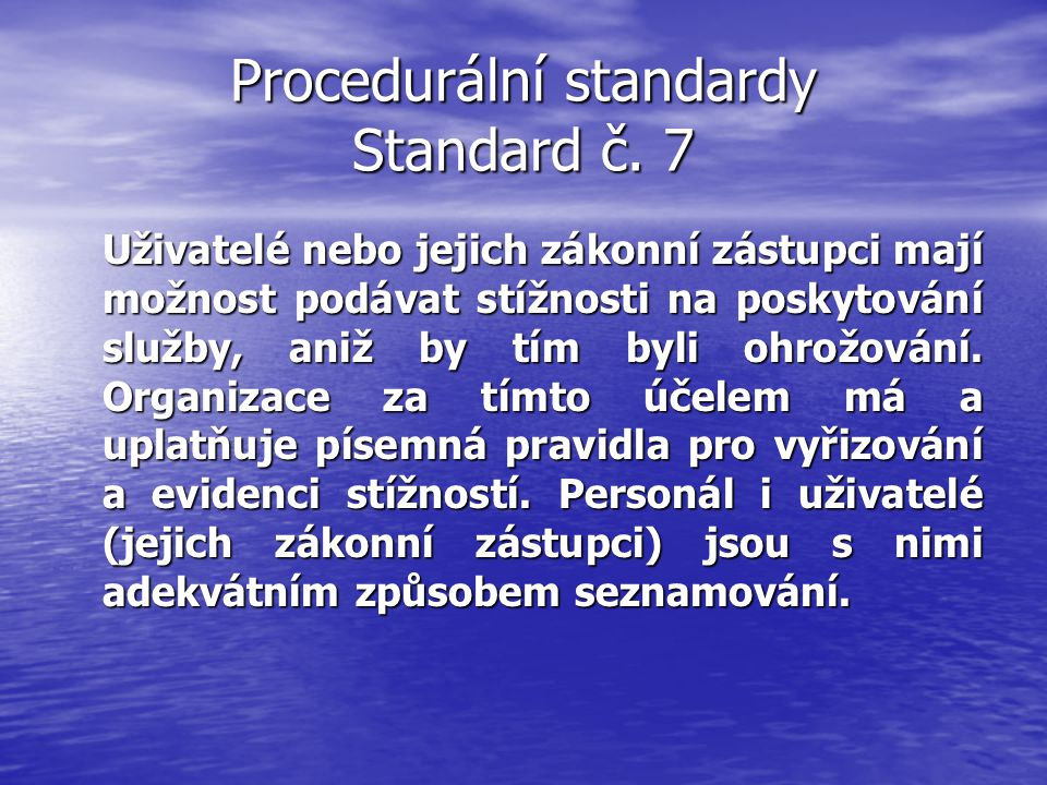 Procedurální standardy Standard č. 7