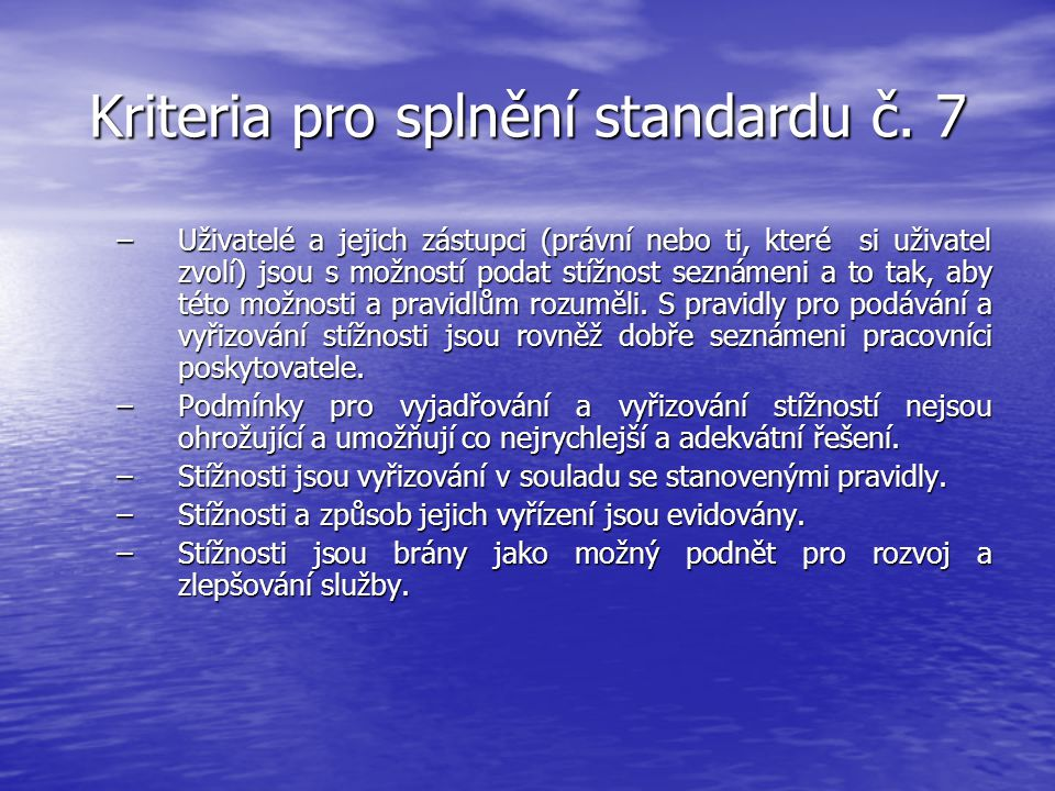 Kriteria pro splnění standardu č. 7