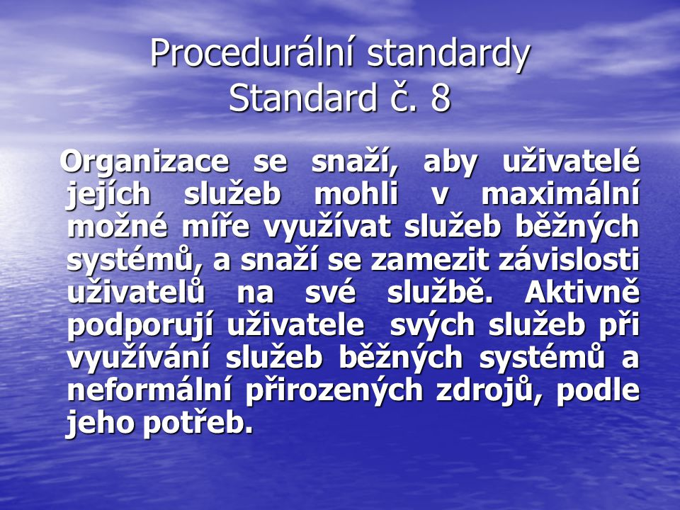 Procedurální standardy Standard č. 8