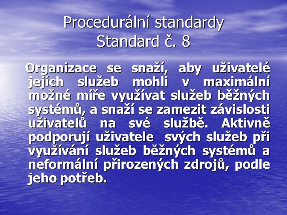 Procedurální standardy Standard č. 8