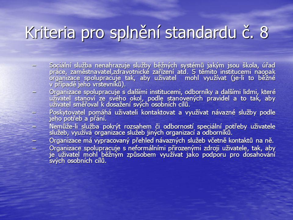 Kriteria pro splnění standardu č. 8