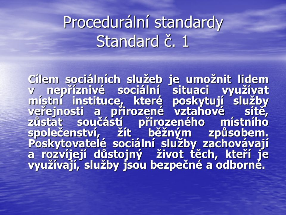 Procedurální standardy Standard č. 1