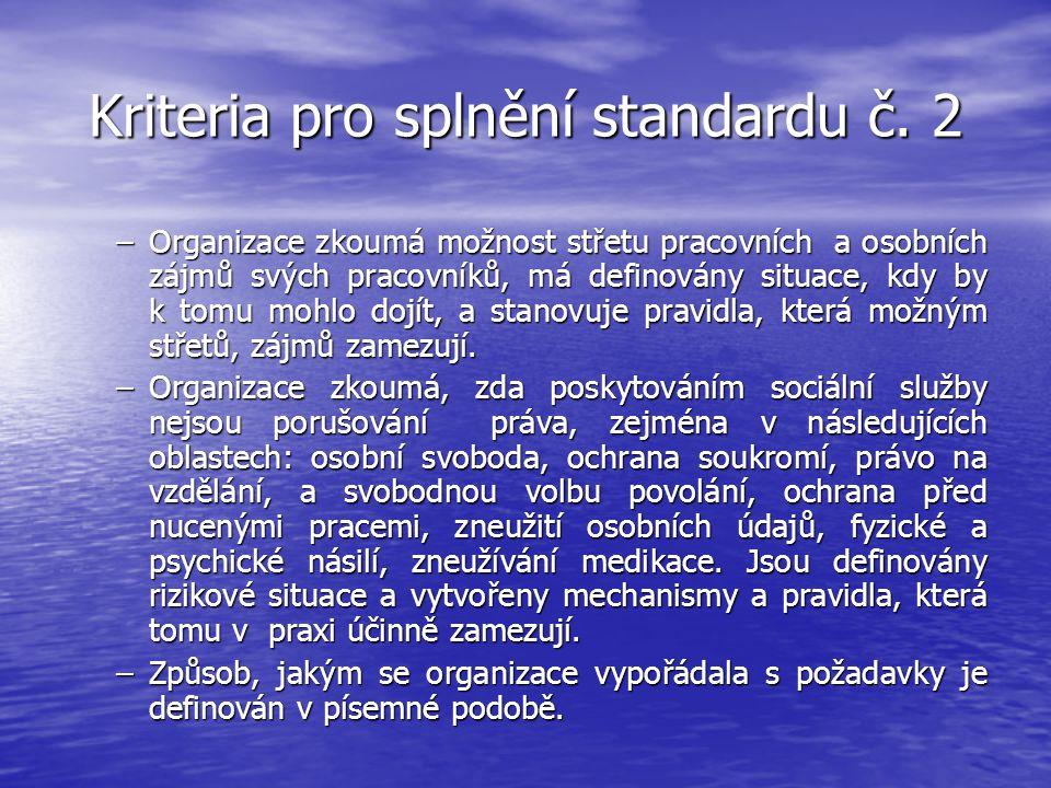 Kriteria pro splnění standardu č. 2