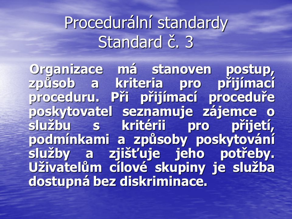 Procedurální standardy Standard č. 3