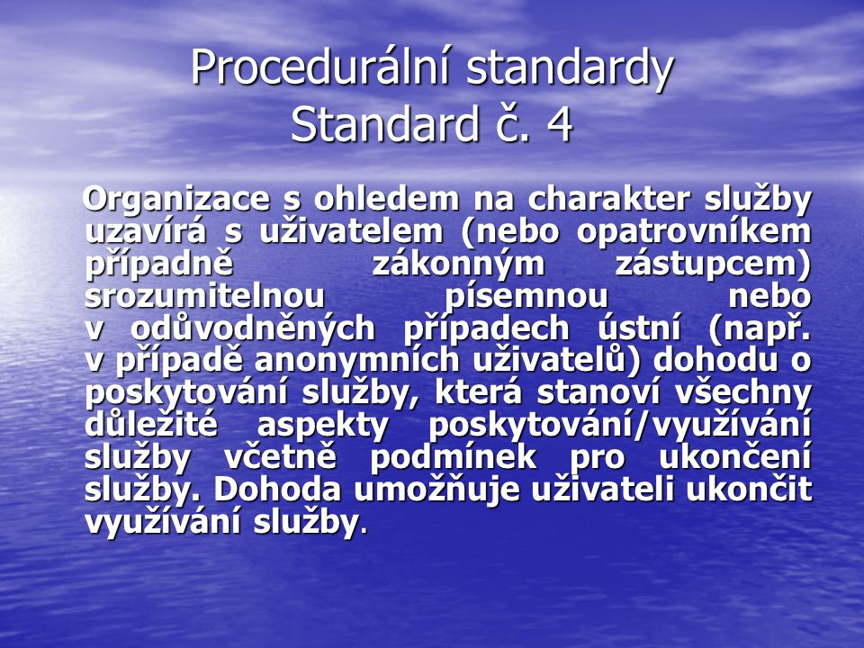 Procedurální standardy Standard č. 4