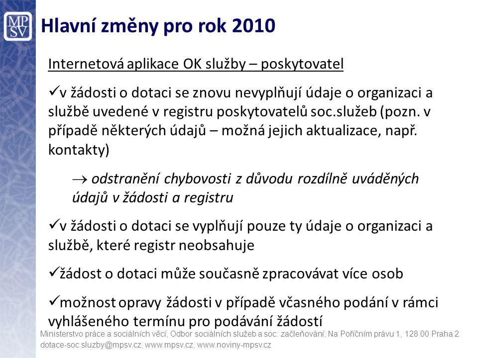 Hlavní změny pro rok 2010 Internetová aplikace OK služby – poskytovatel.