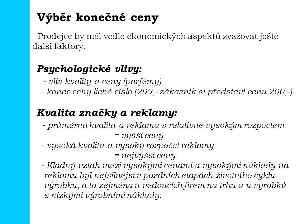 Výběr konečné ceny Psychologické vlivy: