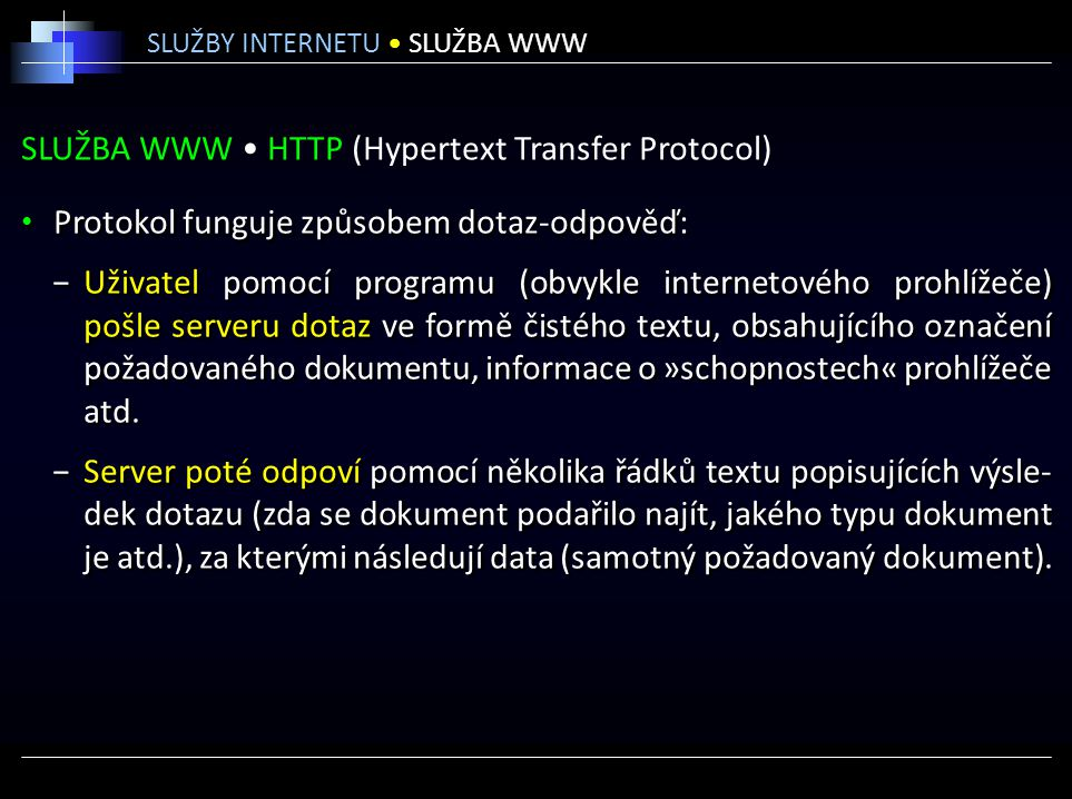 SLUŽBA WWW • HTTP (Hypertext Transfer Protocol)