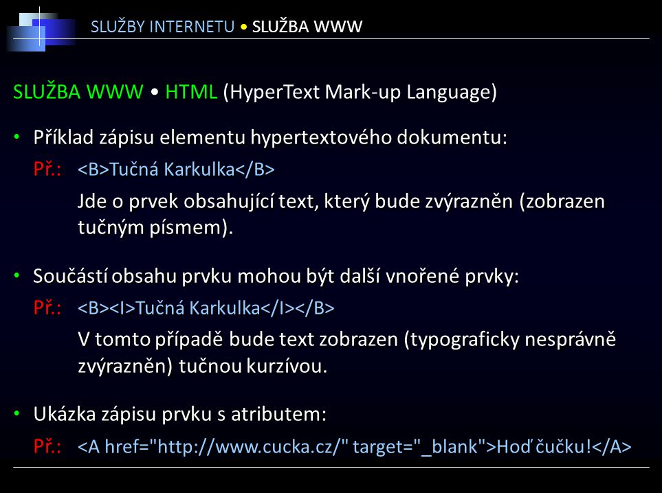 SLUŽBA WWW • HTML (HyperText Mark-up Language)