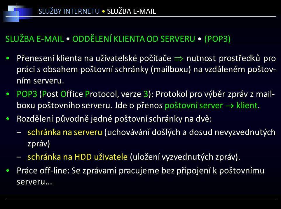 SLUŽBA E-MAIL • ODDĚLENÍ KLIENTA OD SERVERU • (POP3)