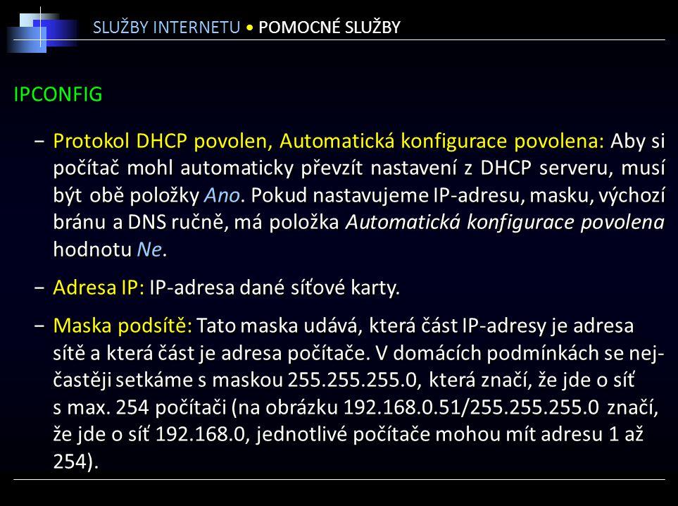 Adresa IP: IP-adresa dané síťové karty.