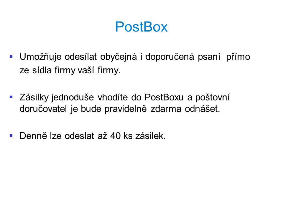 PostBox Umožňuje odesílat obyčejná i doporučená psaní přímo