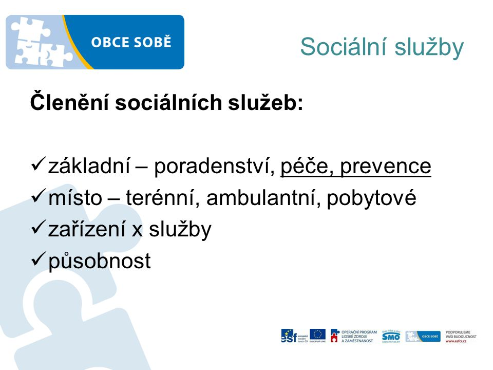Sociální služby Členění sociálních služeb: