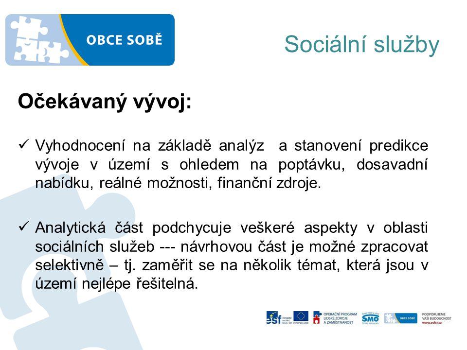 Sociální služby Očekávaný vývoj: