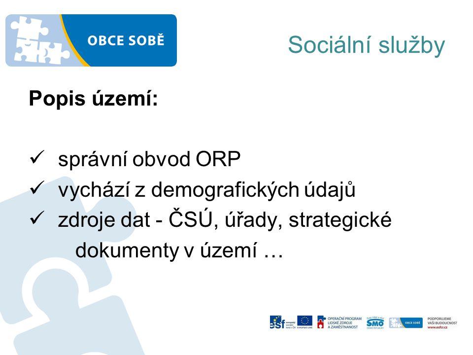 Sociální služby Popis území: správní obvod ORP