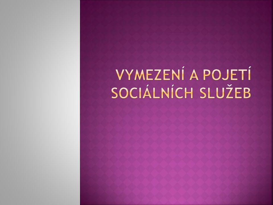 Vymezení a pojetí sociálních služeb