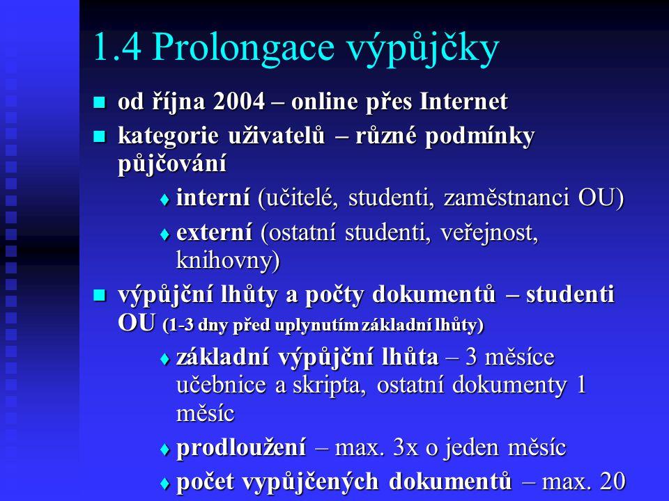 1.4 Prolongace výpůjčky od října 2004 – online přes Internet