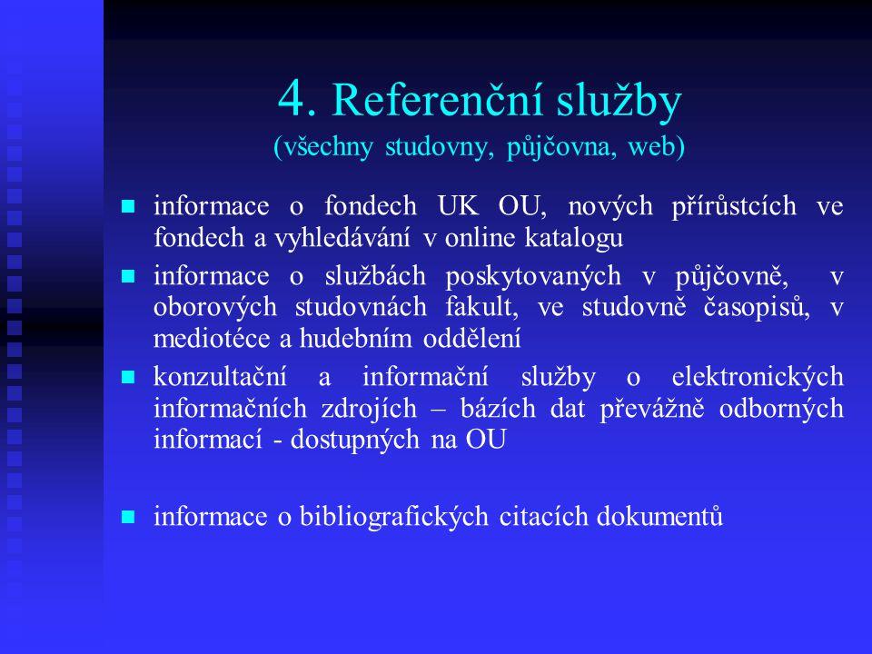 4. Referenční služby (všechny studovny, půjčovna, web)