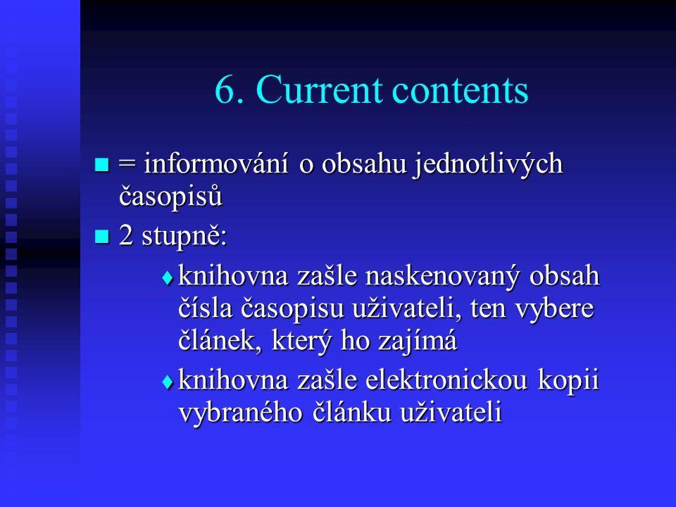6. Current contents = informování o obsahu jednotlivých časopisů