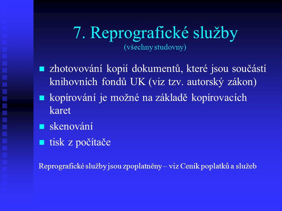 7. Reprografické služby (všechny studovny)