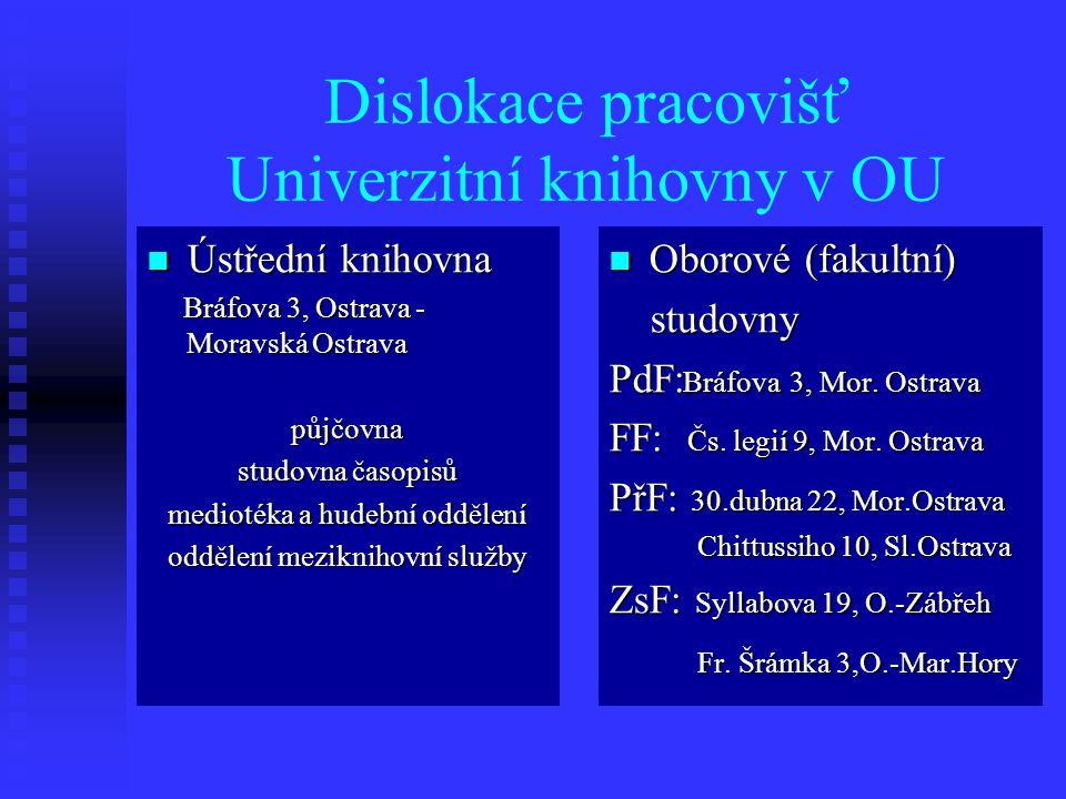 Dislokace pracovišť Univerzitní knihovny v OU