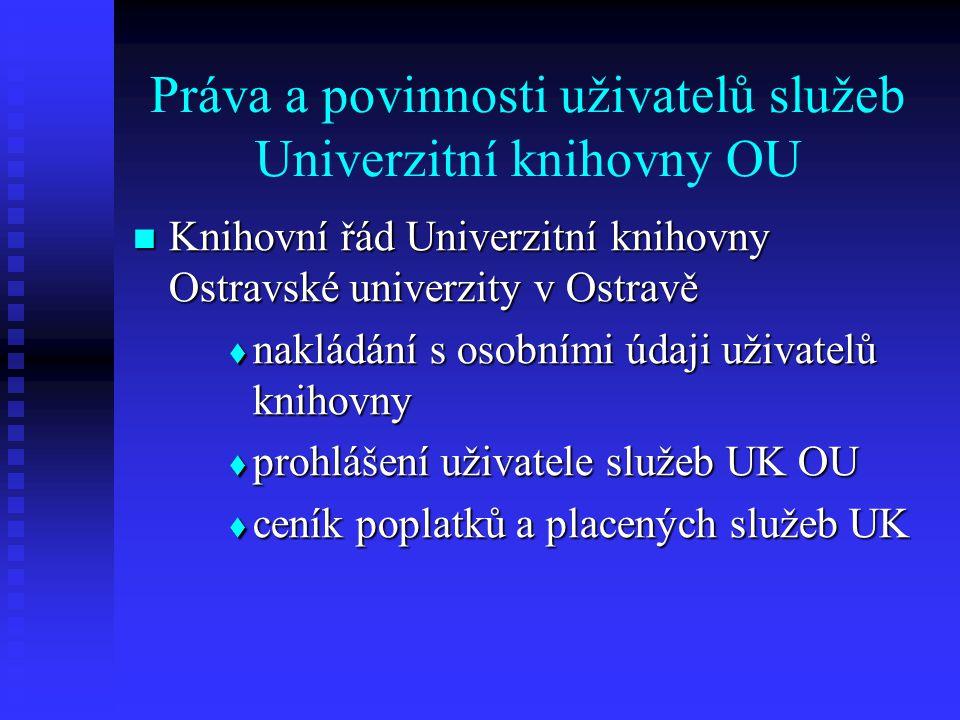 Práva a povinnosti uživatelů služeb Univerzitní knihovny OU