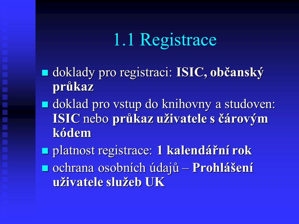 1.1 Registrace doklady pro registraci: ISIC, občanský průkaz