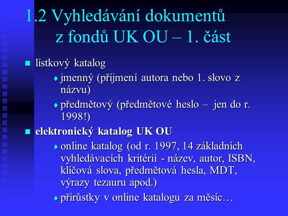1.2 Vyhledávání dokumentů z fondů UK OU – 1. část
