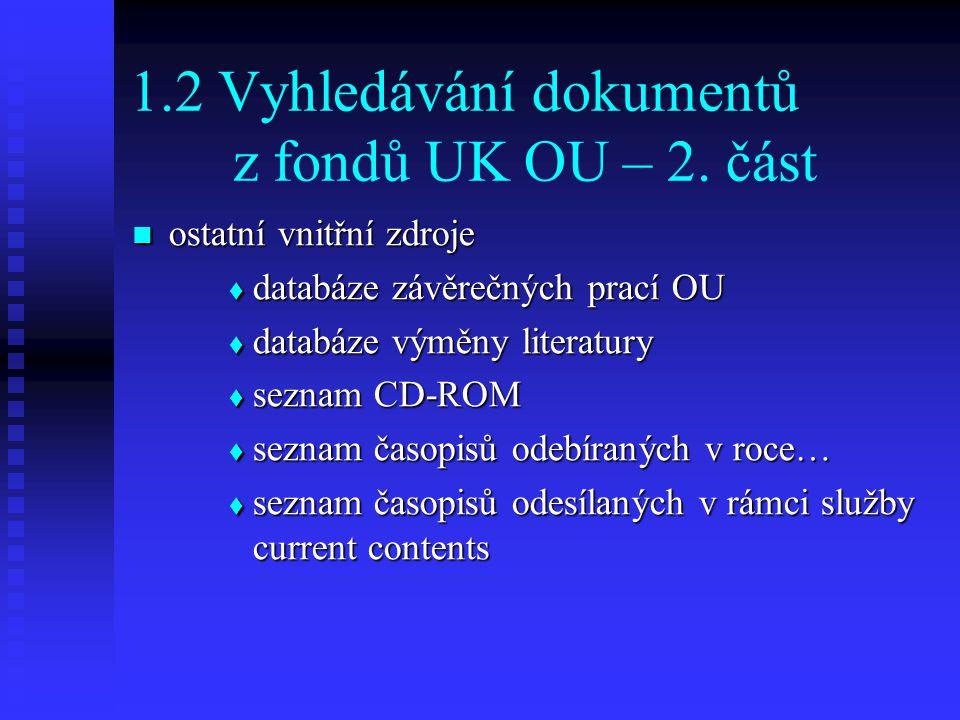 1.2 Vyhledávání dokumentů z fondů UK OU – 2. část