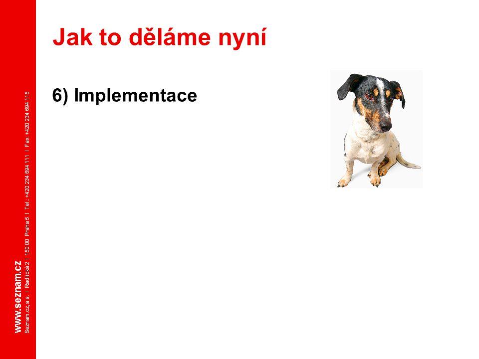 Jak to děláme nyní 6) Implementace www.seznam.cz