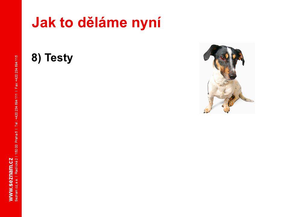 Jak to děláme nyní 8) Testy www.seznam.cz