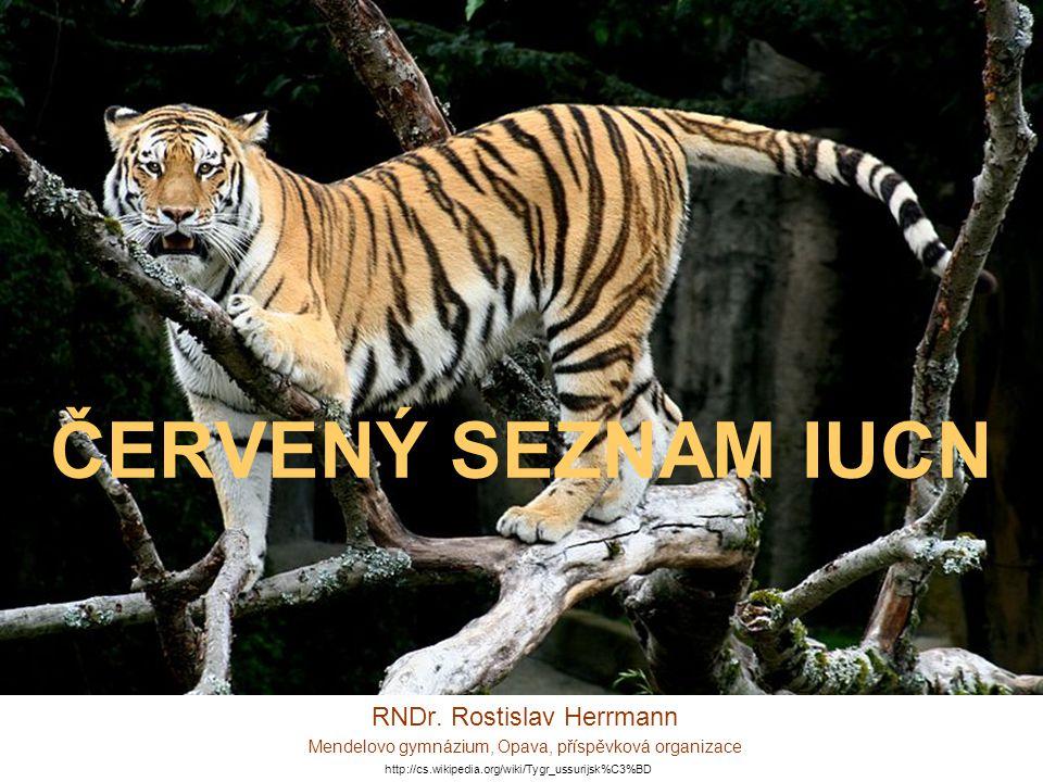 ČERVENÝ SEZNAM IUCN RNDr. Rostislav Herrmann