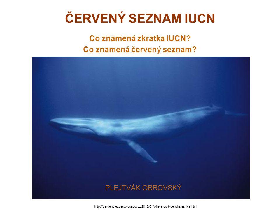 Co znamená zkratka IUCN Co znamená červený seznam