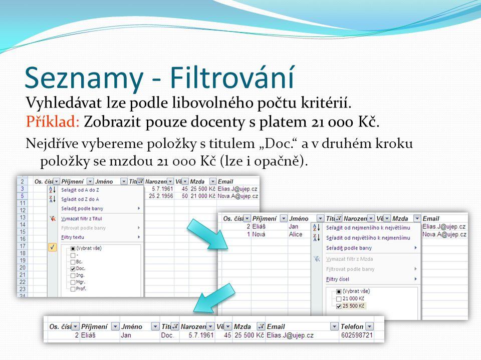 Seznamy - Filtrování Vyhledávat lze podle libovolného počtu kritérií.
