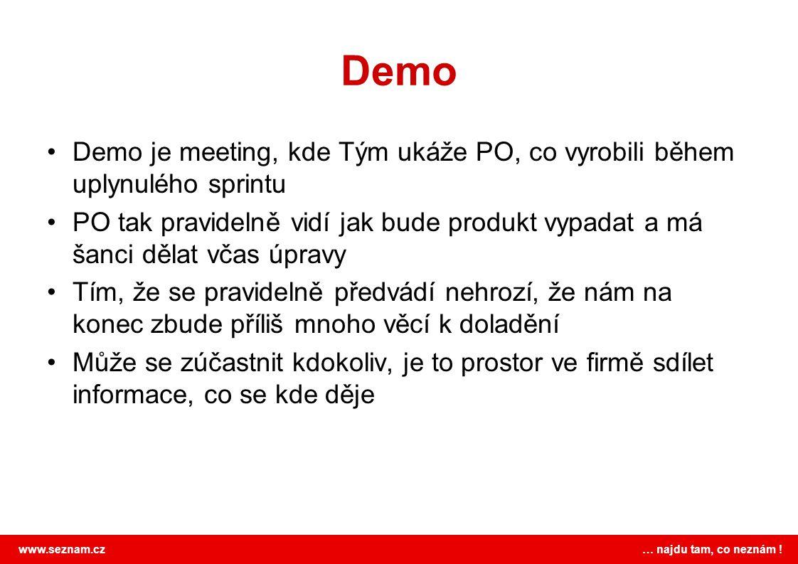 Demo Demo je meeting, kde Tým ukáže PO, co vyrobili během uplynulého sprintu.