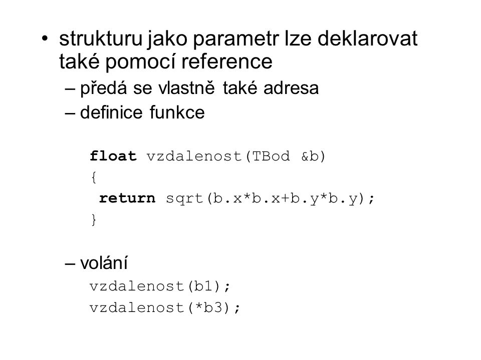 strukturu jako parametr lze deklarovat také pomocí reference