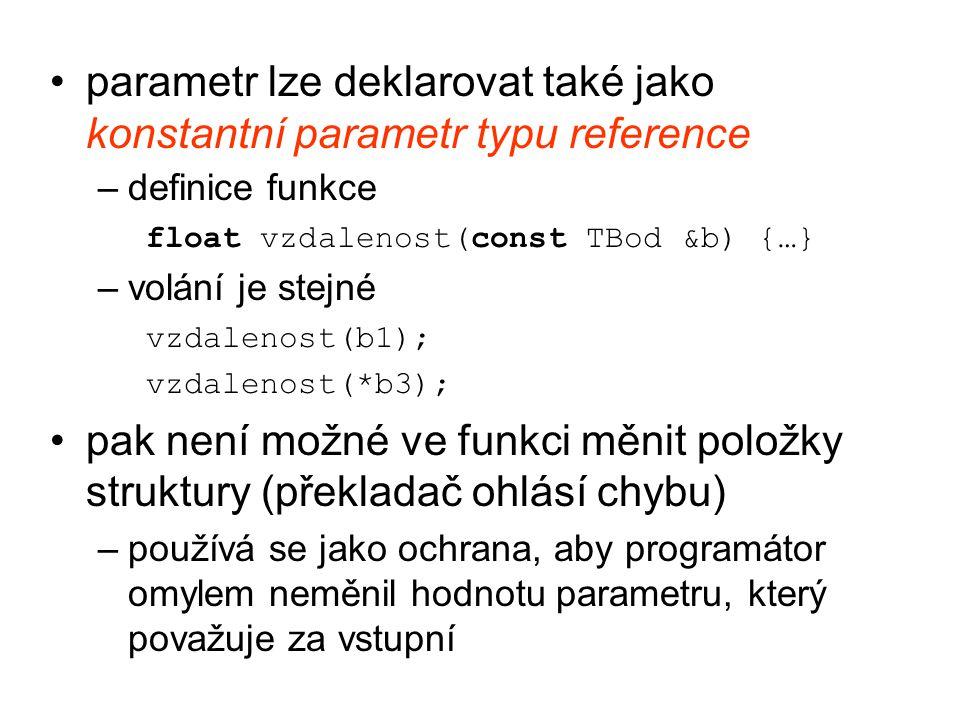 parametr lze deklarovat také jako konstantní parametr typu reference