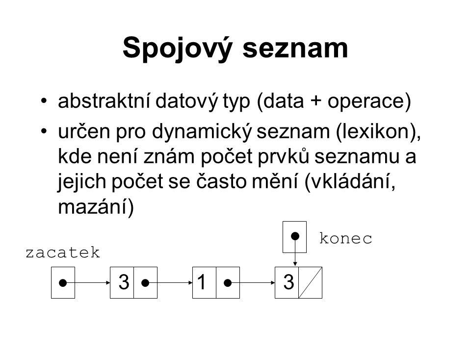 Spojový seznam abstraktní datový typ (data + operace)