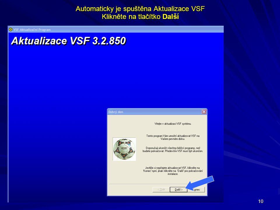 Automaticky je spuštěna Aktualizace VSF Klikněte na tlačítko Další