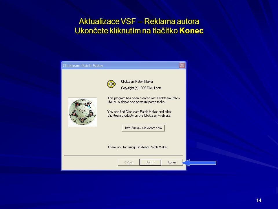 Aktualizace VSF – Reklama autora Ukončete kliknutím na tlačítko Konec