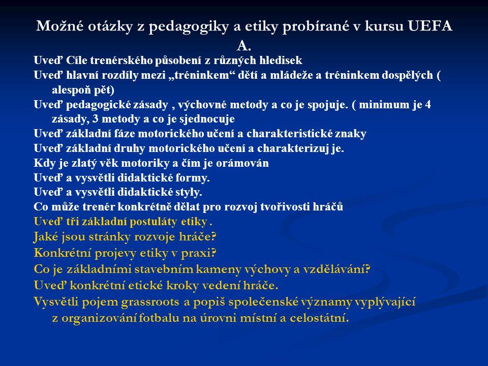 Možné otázky z pedagogiky a etiky probírané v kursu UEFA A.