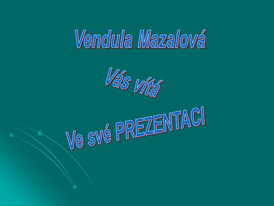 Vendula Mazalová Vás vítá Ve své PREZENTACI
