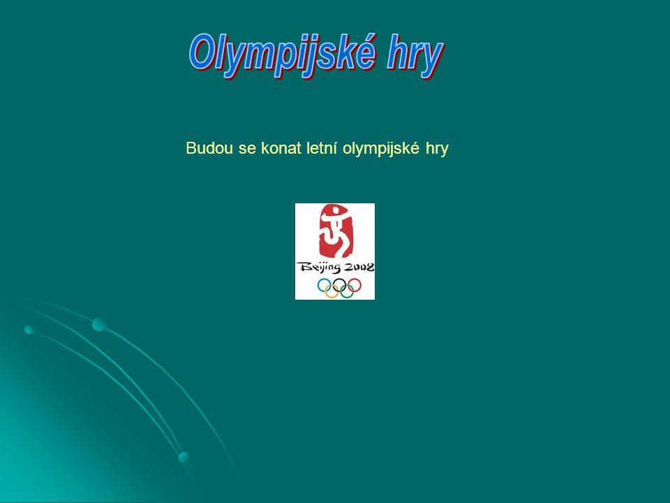 Olympijské hry Budou se konat letní olympijské hry
