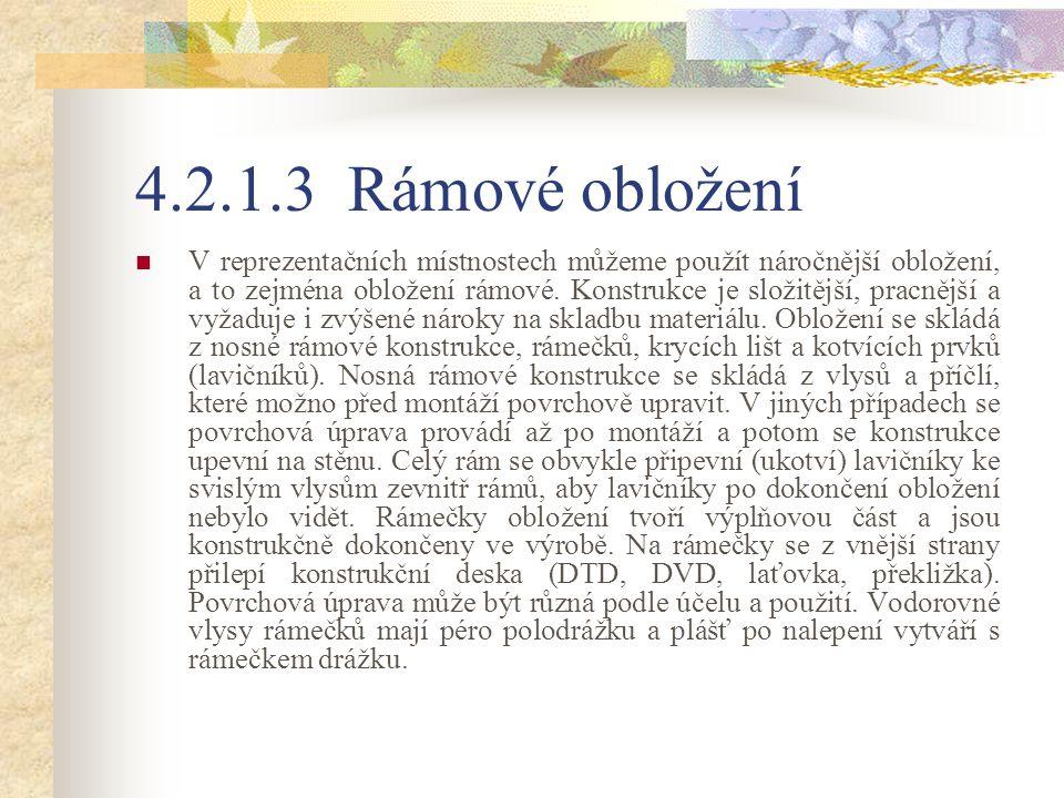 4.2.1.3 Rámové obložení