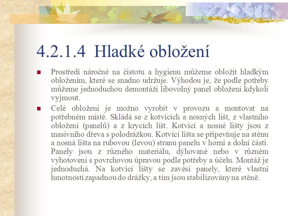 4.2.1.4 Hladké obložení