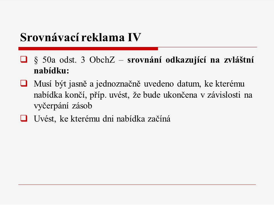 Srovnávací reklama IV § 50a odst. 3 ObchZ – srovnání odkazující na zvláštní nabídku: