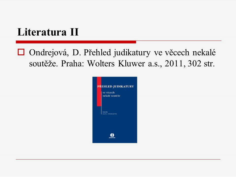Literatura II Ondrejová, D. Přehled judikatury ve věcech nekalé soutěže.