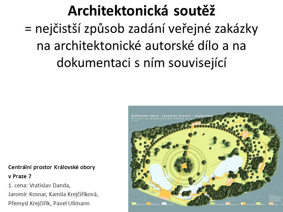 Architektonická soutěž = nejčistší způsob zadání veřejné zakázky na architektonické autorské dílo a na dokumentaci s ním související